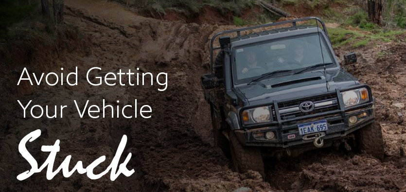 How To Avoid Getting Your Vehicle Stuck In Dirt, Mud and Snow