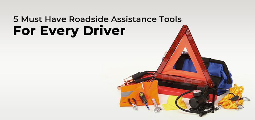 5 Must Have Roadside Assistance Tools For Every Driver